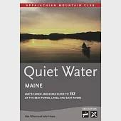 Quiet Water Maine: AMC's Canoe and Kayak Guide to 157 of the Best Ponds, Lakes, and Easy Rivers