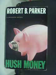 【書寶二手書T7/原文小說_HFD】Hush Money_Robert B. Parker
