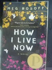 【書寶二手書T7/原文小說_ILE】How I Live Now_Meg Rosoff, Meg
