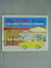 【書寶二手書T8/少年童書_GTI】Fill It Up: All About Service Stations_Gib
