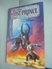 【書寶二手書T2/原文小說_HHK】The Lost Prince_Bridget Wood