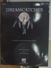 【書寶二手書T7/原文書_PDL】Dreamcatcher_A musical story for..._2005