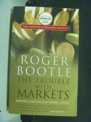 【書寶二手書T6/社會_KIY】The Trouble With Markets_Bootle, Roger