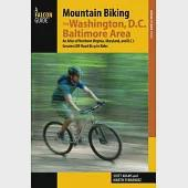 Mountain Biking the Washington D.C. / Baltimore Area: An Atlas of Northern Virginia, Maryland, and D.C.'s Greatest Off-Road Bicy
