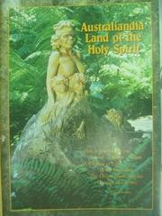 【書寶二手書T9/原文書_PPT】Australiandia Land of the holy spirit