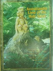 【書寶二手書T3/原文書_PPT】Australiandia Land of the holy spirit