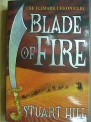 【書寶二手書T6/原文小說_WEA】Blade of Fire_Stuart Hill