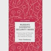Russia's Domestic Security Wars: Putin's Use of Divide and Rule Against His Hardline Allies