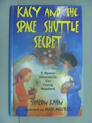 【書寶二手書T5/原文小說_LJF】Kacy and the Space Shuttle Secret_Sharon K