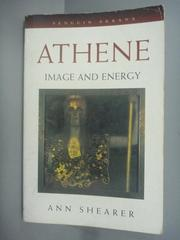 【書寶二手書T7/藝術_KHM】Athene: Image and Energy_Ann Shearer