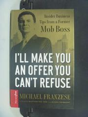【書寶二手書T4/財經企管_JEW】I'll Make You an Offer You Can't Refuse