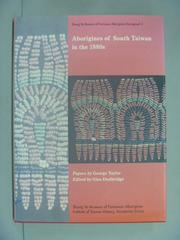 【書寶二手書T1/歷史_ZBD】Aborigines of south Taiwan in the 1880s(英文本)_George Taylor