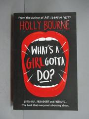 【書寶二手書T7/原文小說_LIC】What's a girl gotta do?_Holly Bourne