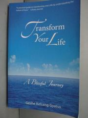【書寶二手書T5/心靈成長_HDO】Transform Your Life: A Blissful Journey_Ge