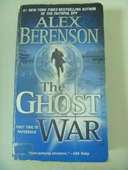 【書寶二手書T6/原文小說_IAU】The Ghost War_Alex Berenson