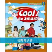 Be Cool! Be Smart! .11(附音檔)