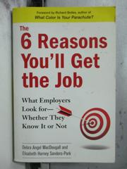 【書寶二手書T5/原文書_OCI】The 6 Reasons You'll Get the Job