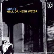 莎拉K.:陪你到天荒地老 Sara K.: Hell Or High Water (SACD) 【Stockfisch】