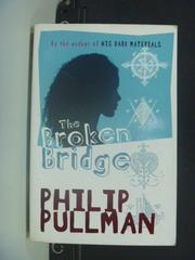 【書寶二手書T7/原文小說_OJI】The Broken Bridge_Philip Pullman