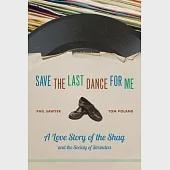 Save the Last Dance for Me: A Love Story of the Shag and the Society of Stranders