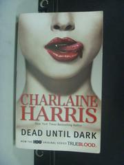 【書寶二手書T3/原文小說_KFS】Dead Until Dark_Harris, Charlaine