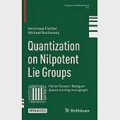 Quantization on Nilpotent Lie Groups