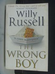【書寶二手書T2/原文小說_KIY】The Wrong Boy_Willy Russell