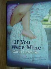 【書寶二手書T4/原文書_PJZ】If You Were Mine_Carol Lefevre