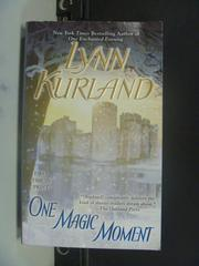 【書寶二手書T8/原文小說_GRX】One Magic Moment _Lynn Kurland