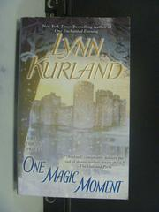 【書寶二手書T2/原文小說_GRX】One Magic Moment _Lynn Kurland