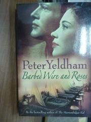 【書寶二手書T8/原文書_PHI】Barbed Wire and Roses_Peter Yeldham
