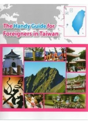 THE HANDY GUIDE FOR FOREIGNERS IN TAIWAN