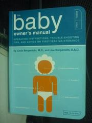 【書寶二手書T4/保健_ICU】The Baby Owner's Manual_Louis Borgenicht
