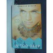 【書寶二手書T8/原文小說_JJG】In Too Deep_Jennifer Banash
