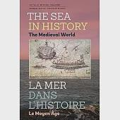 The Sea in History - The Medieval World / La Mer Dans L'Histoire - Le Moyen Age