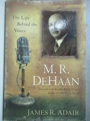 【書寶二手書T4/原文書_HBJ】M.R. De Haan: The Life Behind the Voice_ADA
