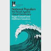 National Populism: How Liberal Democracy Was Trumped (And What We Can Do About It)