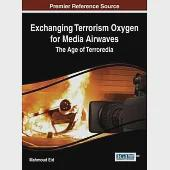 Exchanging Terrorism Oxygen for Media Airwaves: The Age of Terroredia
