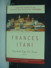 【書寶二手書T6/原文小說_KIT】Poached Egg on Toast_Frances Itani