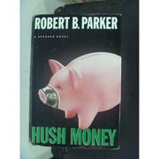 【書寶二手書T8/原文小說_HFD】Hush Money_Robert B. Parker