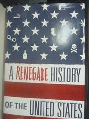 【書寶二手書T9/政治_ZIF】A Renegade History of the United State