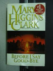 【書寶二手書T7/原文小說_NML】Before i say good bye_Mary..Clark
