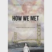 How We Met: A Journey of Little Miracles