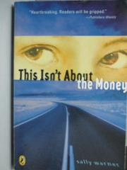 【書寶二手書T1/原文小說_OTD】This isn't About the Money_Sally