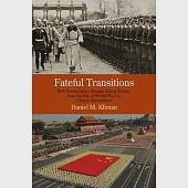 Fateful Transitions: How Democracies Manage Rising Powers, from the Eve of World War I to China's Ascendance
