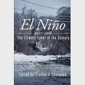 El Nino, 1997-1998: The Climate Event of the Century