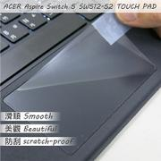 【Ezstick】ACER Switch 5 SW512-52 TOUCH PAD 觸控板 保護貼