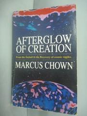 【書寶二手書T8/原文小說_HHK】Afterglow of Creation_Marcus Chown