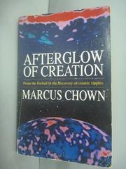 【書寶二手書T3/原文小說_HHK】Afterglow of Creation_Marcus Chown