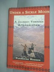 【書寶二手書T9/原文小說_HII】Under a Sickle Moon: A Journey Through Afg